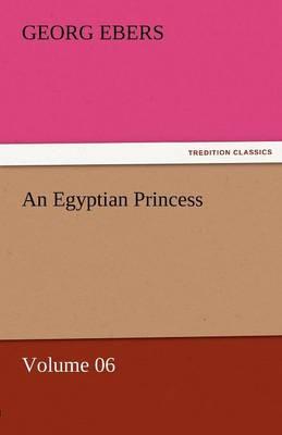 An Egyptian Princess - Volume 06 (Paperback)