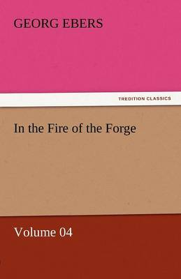 In the Fire of the Forge - Volume 04 (Paperback)