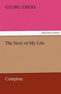 The Story of My Life - Complete (Paperback)