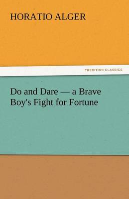 Do and Dare - A Brave Boy's Fight for Fortune (Paperback)