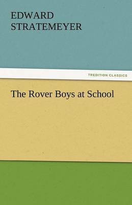 The Rover Boys at School (Paperback)