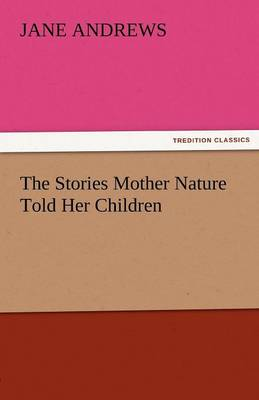 The Stories Mother Nature Told Her Children (Paperback)