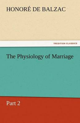 The Physiology of Marriage, Part 2 (Paperback)