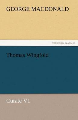 Thomas Wingfold, Curate V1 (Paperback)