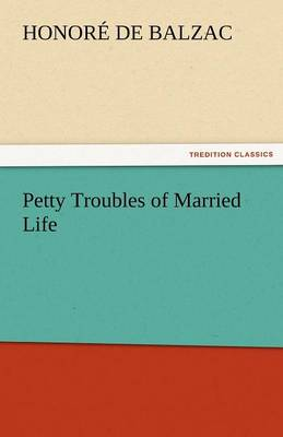Petty Troubles of Married Life (Paperback)