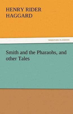 Smith and the Pharaohs, and Other Tales (Paperback)