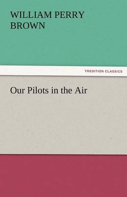 Our Pilots in the Air (Paperback)