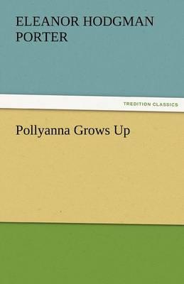 Pollyanna Grows Up (Paperback)