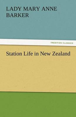 Station Life in New Zealand (Paperback)