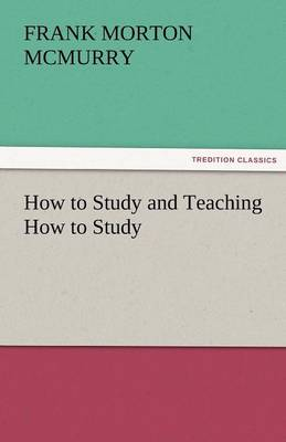 How to Study and Teaching How to Study (Paperback)