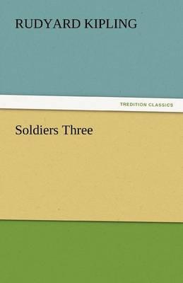 Soldiers Three (Paperback)