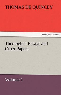 Theological Essays and Other Papers - Volume 1 (Paperback)