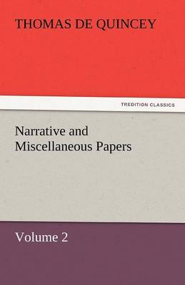 Narrative and Miscellaneous Papers - Volume 2 (Paperback)