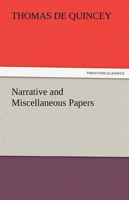 Narrative and Miscellaneous Papers (Paperback)