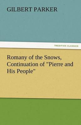 Romany of the Snows, Continuation of Pierre and His People (Paperback)