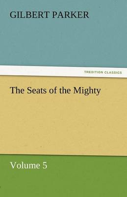 The Seats of the Mighty, Volume 5 (Paperback)