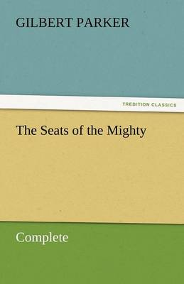 The Seats of the Mighty, Complete (Paperback)