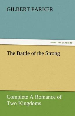 The Battle of the Strong - Complete a Romance of Two Kingdoms (Paperback)