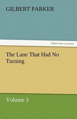 The Lane That Had No Turning, Volume 3 (Paperback)