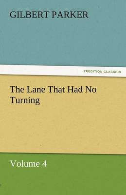 The Lane That Had No Turning, Volume 4 (Paperback)