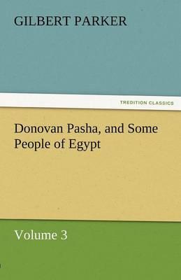 Donovan Pasha, and Some People of Egypt - Volume 3 (Paperback)