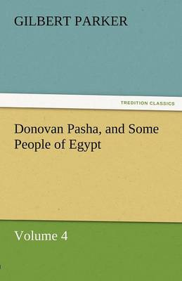 Donovan Pasha, and Some People of Egypt - Volume 4 (Paperback)