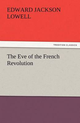 The Eve of the French Revolution (Paperback)