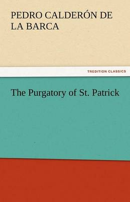 The Purgatory of St. Patrick (Paperback)