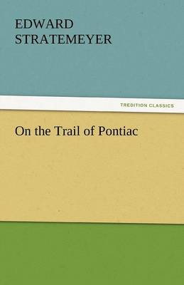 On the Trail of Pontiac (Paperback)
