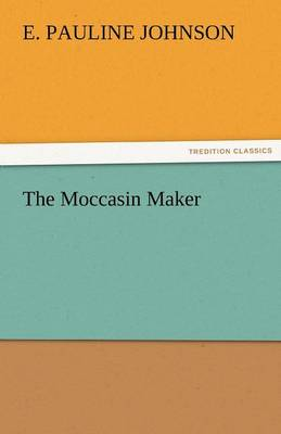 The Moccasin Maker (Paperback)