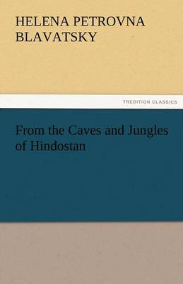 From the Caves and Jungles of Hindostan (Paperback)