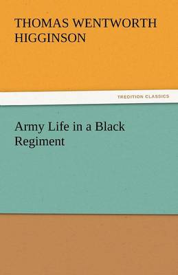Army Life in a Black Regiment (Paperback)