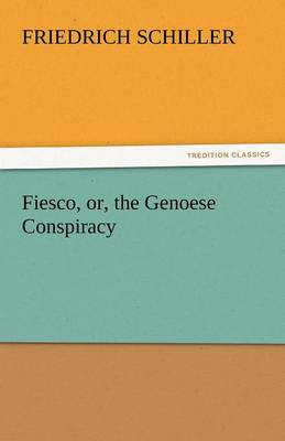Fiesco, Or, the Genoese Conspiracy (Paperback)