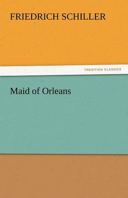 Maid of Orleans (Paperback)