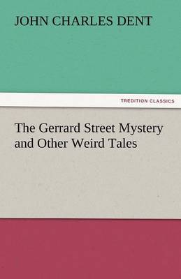The Gerrard Street Mystery and Other Weird Tales (Paperback)
