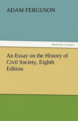 An Essay on the History of Civil Society, Eighth Edition (Paperback)