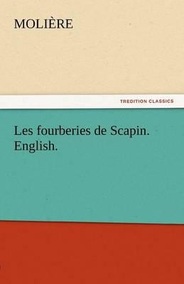 Les Fourberies de Scapin. English. (Paperback)