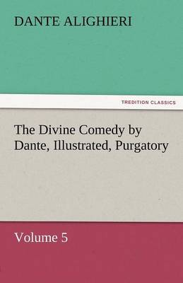 The Divine Comedy by Dante, Illustrated, Purgatory, Volume 5 (Paperback)