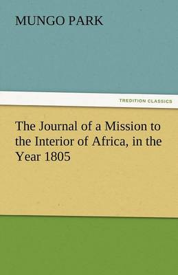 The Journal of a Mission to the Interior of Africa, in the Year 1805 (Paperback)