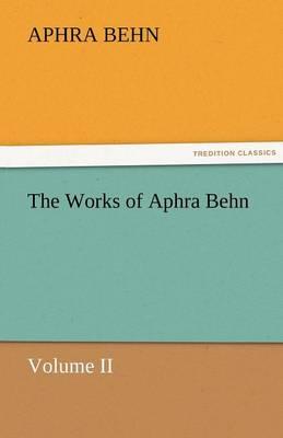The Works of Aphra Behn, Volume II (Paperback)