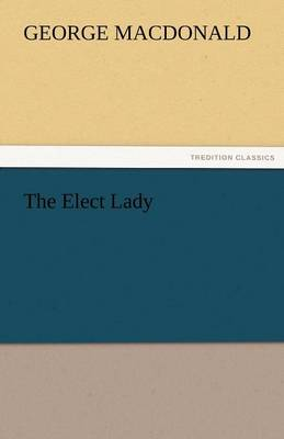 The Elect Lady (Paperback)