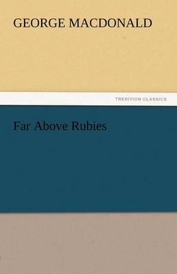 Far Above Rubies (Paperback)