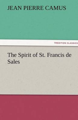 The Spirit of St. Francis de Sales (Paperback)