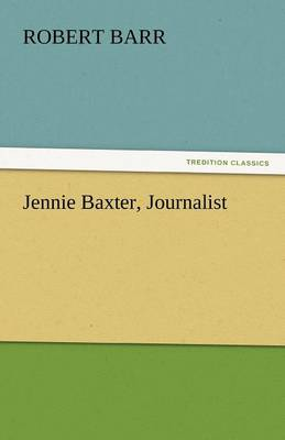 Jennie Baxter, Journalist (Paperback)