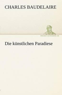 Die Kunstlichen Paradiese (Paperback)