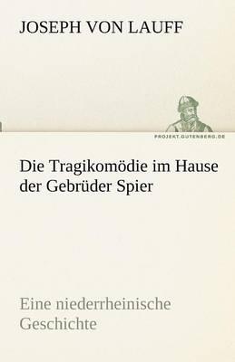 Die Tragikomodie Im Hause Der Gebruder Spier (Paperback)