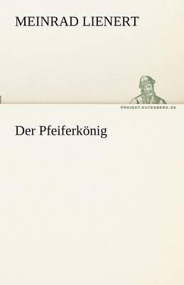 Der Pfeiferkonig (Paperback)