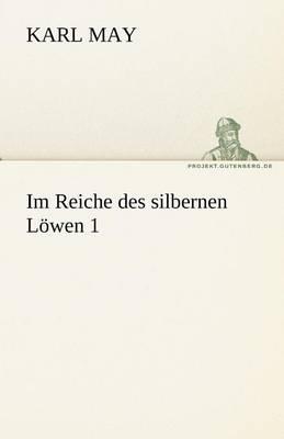 Im Reiche Des Silbernen Lowen 1 (Paperback)