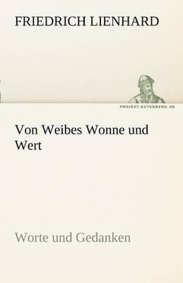 Von Weibes Wonne Und Wert (Paperback)