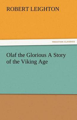 Olaf the Glorious a Story of the Viking Age (Paperback)